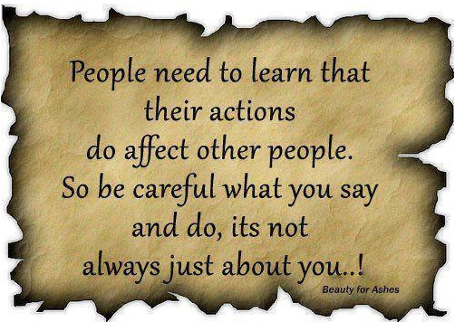 People need to learn their actions...
